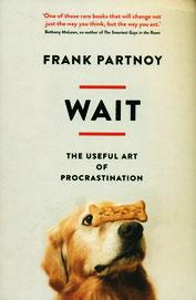 Wait : The Useful Art Of Procratination
