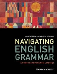 Navigating English Grammar : A Guide To Analyzing Real Language