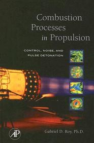 Combustion Processes In Propulsion : Control Noise & Pulse Detonation