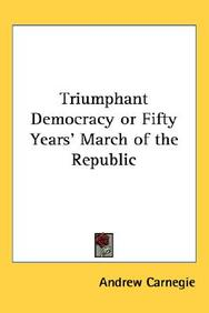 Triumphant Democracy or Fifty Years' March of the Republic