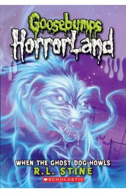 Goosebumps Horrorland 13 When The Ghost Dog Howls
