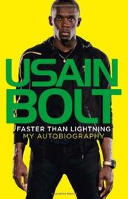 Faster Than Lighting : My Autobiography Usain Bolt