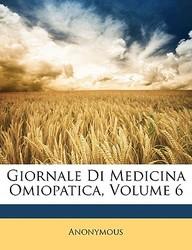 Giornale Di Medicina Omiopatica, Volume 6