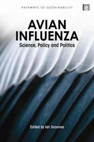 Avian Influenza: Science, Policy And Politics (Pathways To Sustainability Series)
