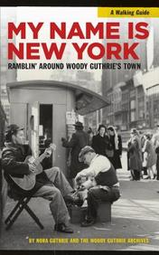 My Name Is New York: Ramblin' Around Woody Guthrie's Town