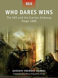 Who Dares Wins - The Sas And The Iranian Embassy Siege 1980 (Raid)