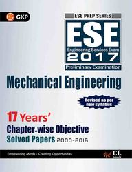 Mechanical Engineering 17 Years Chapter Wise Objectiuve Solved Papers 2000-2016 Ese 2017 Preliminary