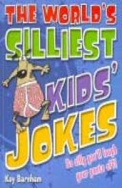 World'S Silliest Kid'S Jokes