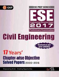 Civil Engineering 17 Years Chapter Wise Objective Solved Papers 2000-2016 Ese 2017 Preliminary Exam