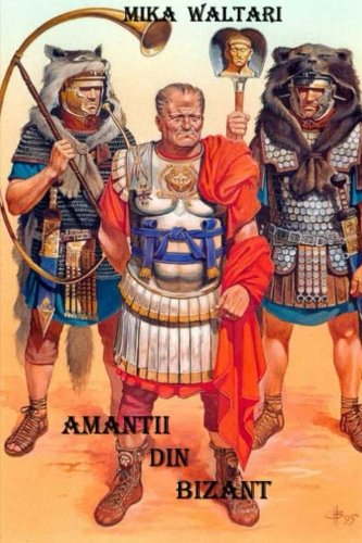 Amantii din Bizant (Romanian Edition)