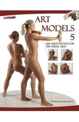 Art Models 5: Life Nude Photos for the Visual Arts [With CDROM]