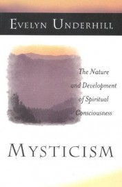Mysticism The Nature & Development Of Spiritual Consciousness