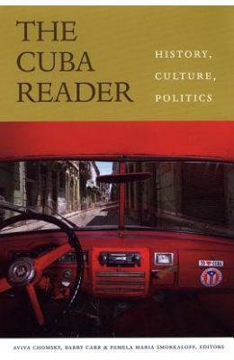 The Cuba Reader: History, Culture, Politics