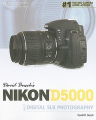 Nikon D5000: Guide To Digital Slr Photography
