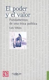 El poder y el valor. Fundamentos de una ética política (Filosofia) (Spanish Edition)