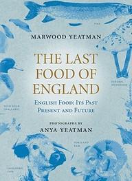 The Last Food of England: English Food: Its Past, Present and Future price comparison at Flipkart, Amazon, Crossword, Uread, Bookadda, Landmark, Homeshop18
