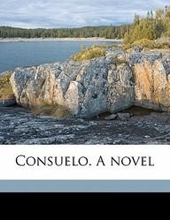 Consuelo. a Novel
