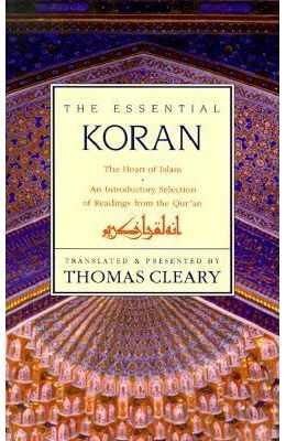 The Essential Koran: Heart of Islam, the