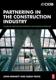 Partnering In The Construction Industry: A Code Of Practice For Strategic Collaborative Working