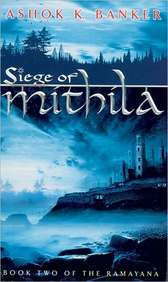 Siege Of Mithila: Book Two Of The Ramayana