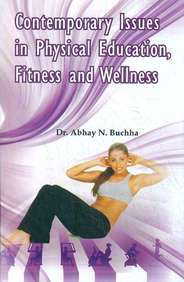 Contemporary Issues In Physical Education Fitness  & Wellness