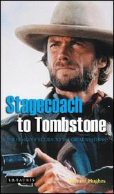 Stagecoach To Tombstone: The Filmgoer's Guide To Great Westerns