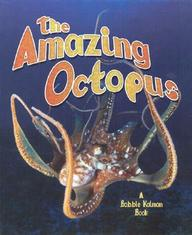 The Amazing Octopus (The Living Oceans)