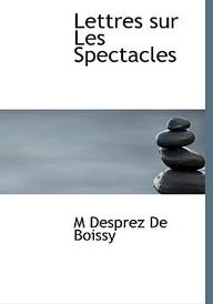 Lettres Sur Les Spectacles