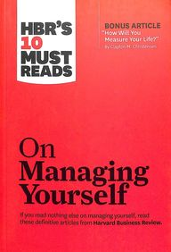 Hbrs 10 Must Reads : On Managing Yourself
