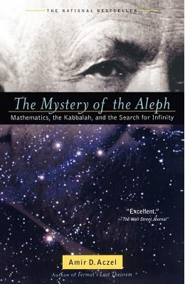 Mystery Of The Aleph Mathematics The Kabbalah      & The Search For Infinity