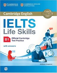Cambridge English Ielts Life Skills B1 Official Cambridge Test Practice With Answers W/Cd