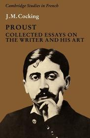 Proust: Collected Essays On The Writer And His Art (Cambridge Studies In French)