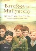 Barefoot In Mullyneeny: A Boy'S Journey Towards Be..