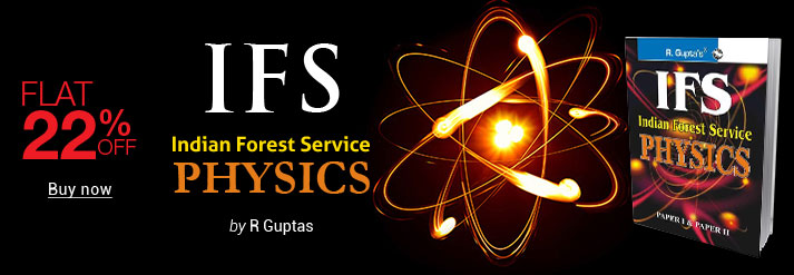 Ifs Indian Forest Service Physics Paper 1 & 2