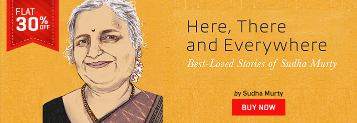 HERE THERE & EVERYWHERE : BEST LOVED STORIES OF SUDHA MURTY