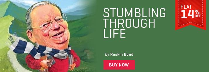 STUMBLING THROUGH LIFE