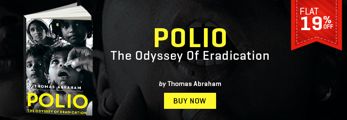 POLIO : THE ODYSSEY OF ERADICATION