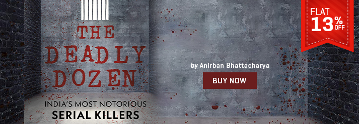 DEADLY DOZEN: INDIA'S MOST NOTORIOUS SERIAL KILLERS