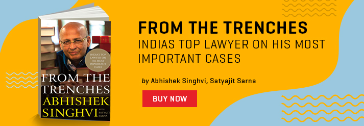 FROM THE TRENCHES : INDIAS TOP LAWYER ON HIS MOST IMPORTANT CASES