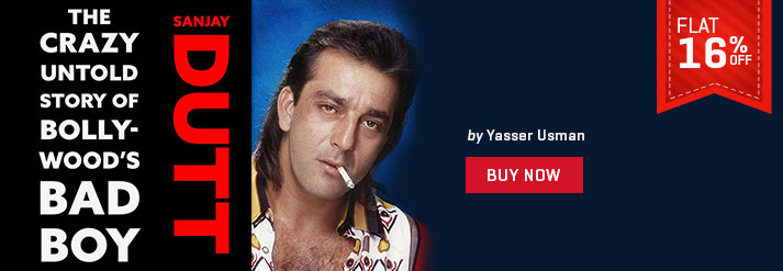 SANJAY DUTT : THE CRAZY UNTOLD STORY OF BOLLYWOODS BAD BOY