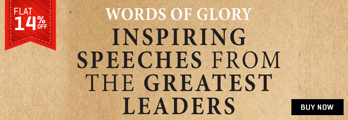 WORDS OF GLORY : INSPIRING SPEECHES FROM THE GREATEST LEADERS
