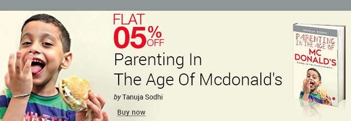 Parenting In The Age Of Mc Donalds : Raising The Fast Food Generation