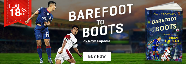 BAREFOOT TO BOOTS : THE MANY LIVES OF INDIAN FOOTBALL