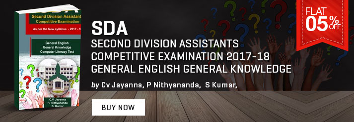 SDA : SECOND DIVISION ASSISTANTS COMPETITIVE EXAMINATION 2017-18 GENERAL ENGLISH GENERAL KNOWLEDGE