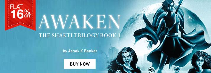 AWAKEN : THE SHAKTI TRILOGY BOOK 1
