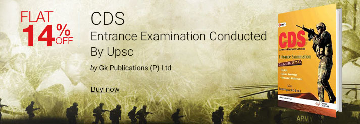 CDS Entrance Examination Conducted By Upsc Englishgeneral Knowledge/Elementary Mathematics Includes
