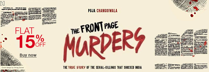 Front Page Murders : Inside Serial Killings That Shocked India
