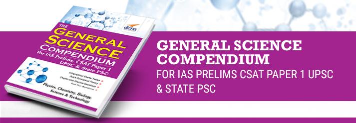 General Science Compndium For Ias Prelims Csat Paper 1 Upsc & State Psc