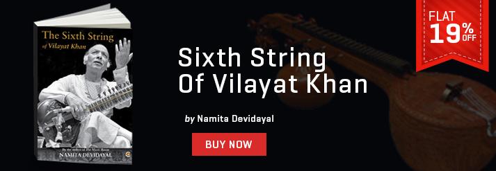 SIXTH STRING OF VILAYAT KHAN