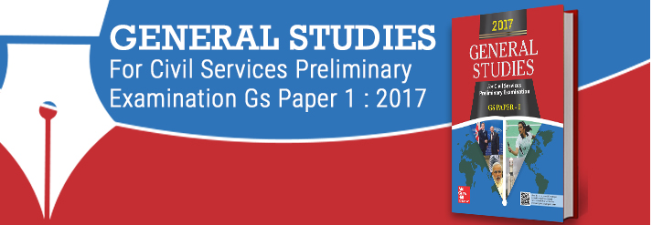 General Studies For Civil Services Preliminary Examination Gs Paper 1 : 2017